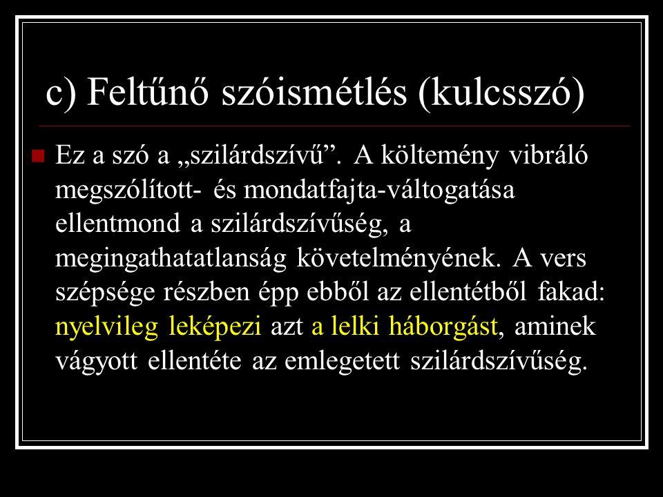 """c) Feltűnő szóismétlés (kulcsszó) Ez a szó a """"szilárdszívű ."""