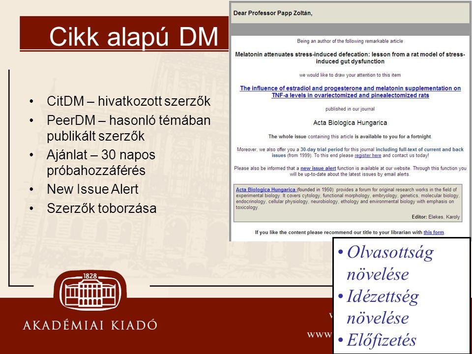 Cikk alapú DM CitDM – hivatkozott szerzők PeerDM – hasonló témában publikált szerzők Ajánlat – 30 napos próbahozzáférés New Issue Alert Szerzők toborz