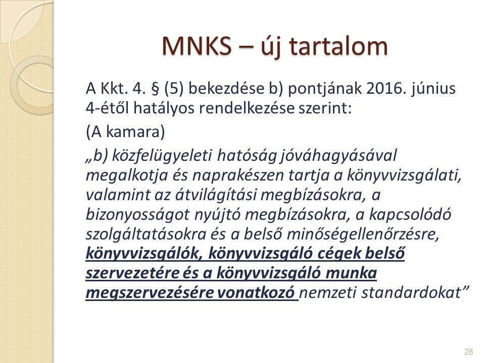 MNKS – új tartalom A Kkt.4. § (5) bekezdése b) pontjának 2016.