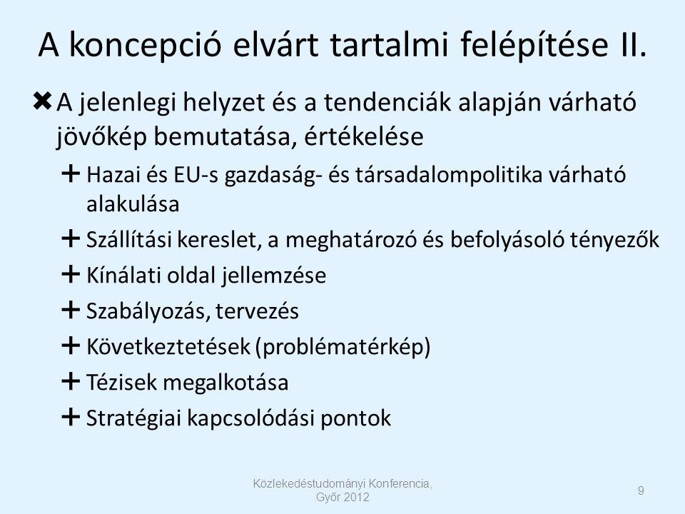 A koncepció elvárt tartalmi felépítése II.  A jelenlegi helyzet és a tendenciák alapján várható jövőkép bemutatása, értékelése  Hazai és EU-s gazdas