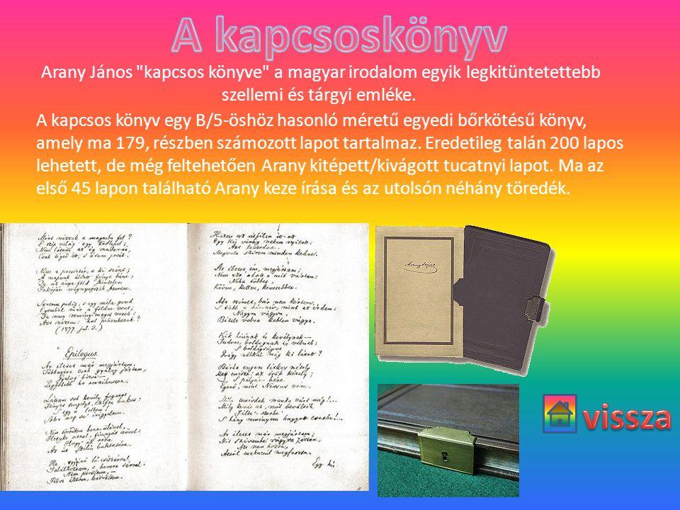 Arany János kapcsos könyve a magyar irodalom egyik legkitüntetettebb szellemi és tárgyi emléke.