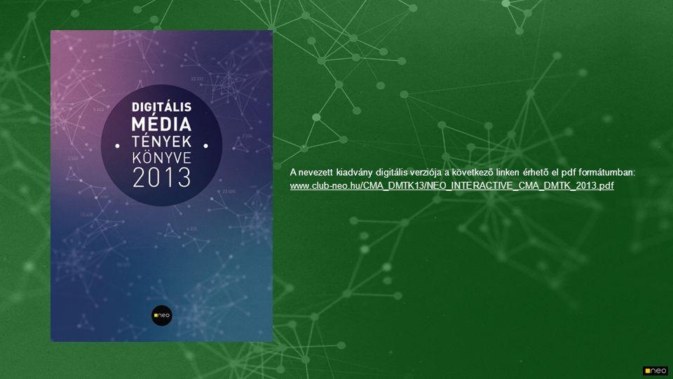 A nevezett kiadvány digitális verziója a következő linken érhető el pdf formátumban: www.club-neo.hu/CMA_DMTK13/NEO_INTERACTIVE_CMA_DMTK_2013.pdf