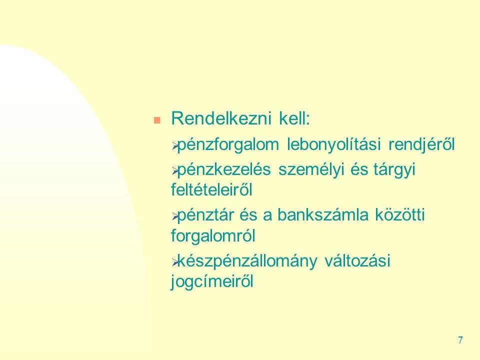 6 Pénzkezelési szabályzat 2006. évi CXXXI. Tv. módosította a számviteli törvény 14.