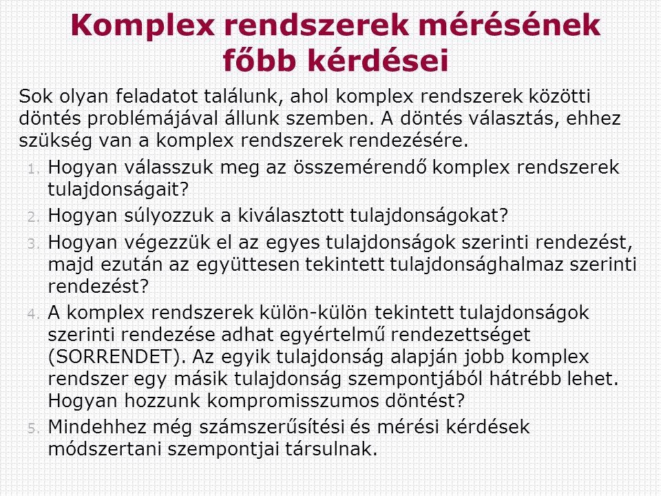 A számolási eljárás összefoglalása 1.Van n számú rangsorolandó dolgunk és k számú rangsorolónk.
