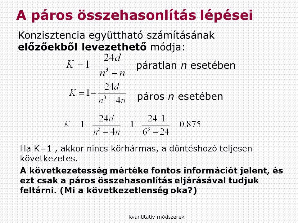 Ha K=1, akkor nincs körhármas, a döntéshozó teljesen következetes.