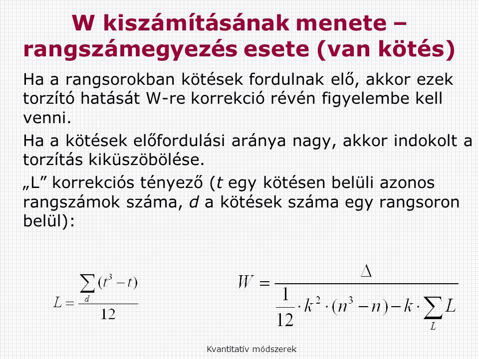Ha a rangsorokban kötések fordulnak elő, akkor ezek torzító hatását W-re korrekció révén figyelembe kell venni.