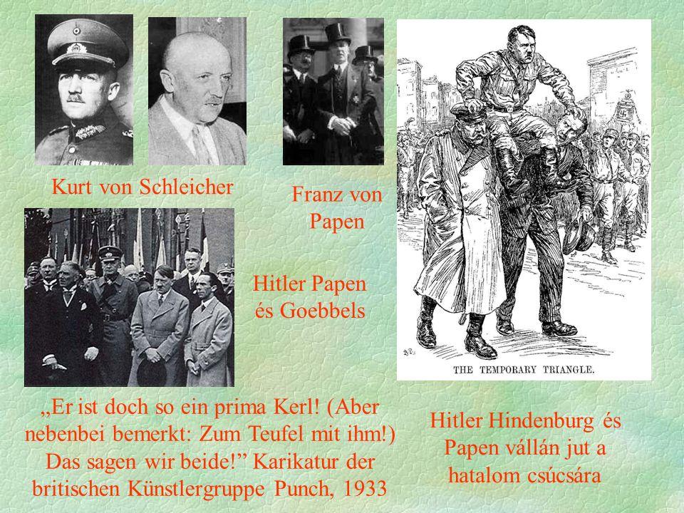 """Kurt von Schleicher Hitler Hindenburg és Papen vállán jut a hatalom csúcsára """"Er ist doch so ein prima Kerl."""