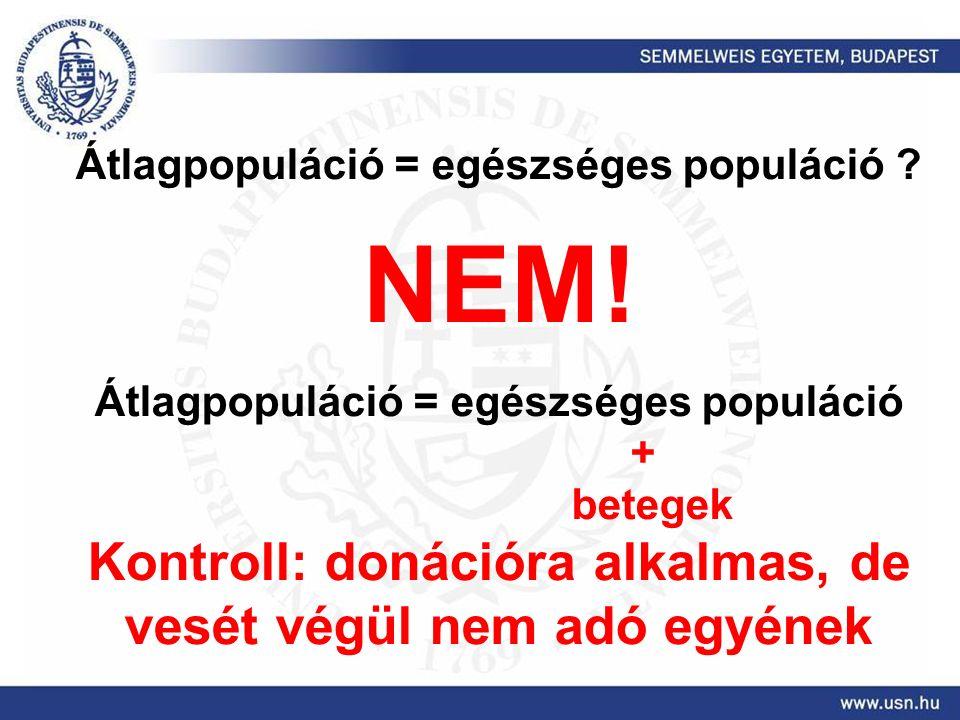 Átlagpopuláció = egészséges populáció . NEM.