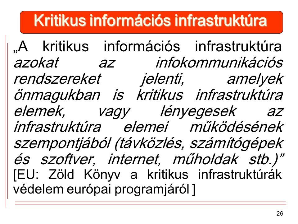"""Kritikus információs infrastruktúra """"A kritikus információs infrastruktúra azokat az infokommunikációs rendszereket jelenti, amelyek önmagukban is kri"""