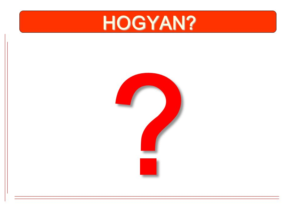 ? HOGYAN?