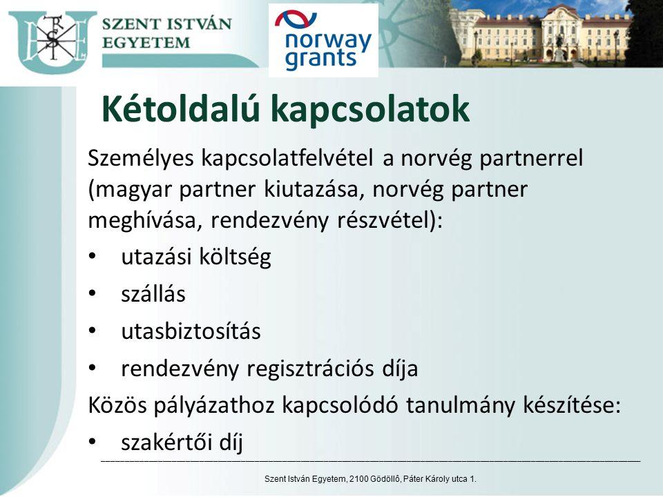 Kétoldalú kapcsolatok Személyes kapcsolatfelvétel a norvég partnerrel (magyar partner kiutazása, norvég partner meghívása, rendezvény részvétel): utaz