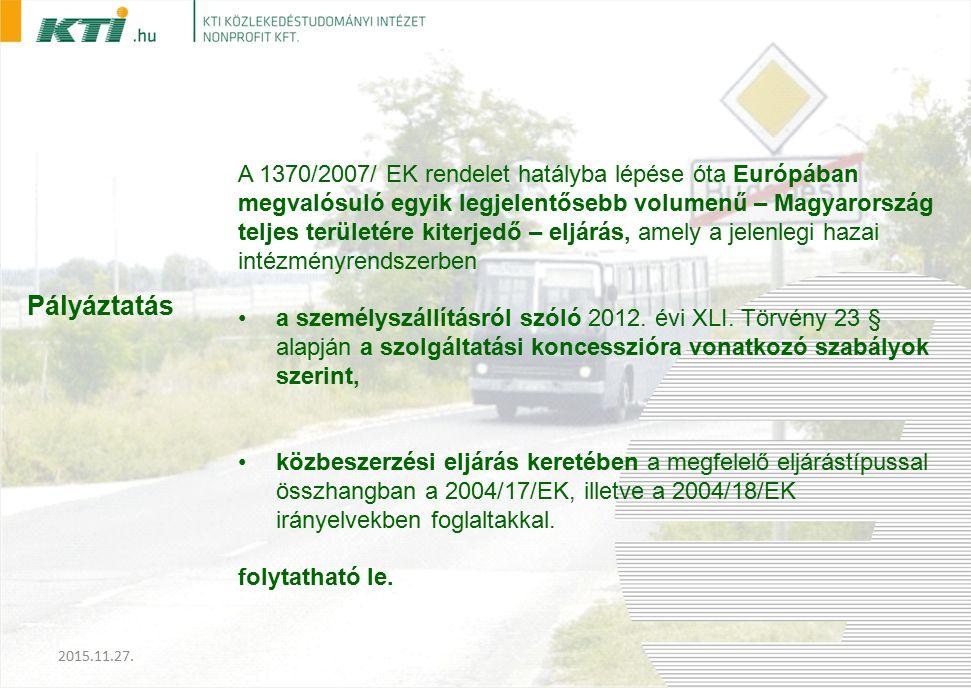 Pályáztatás A 1370/2007/ EK rendelet hatályba lépése óta Európában megvalósuló egyik legjelentősebb volumenű – Magyarország teljes területére kiterjedő – eljárás, amely a jelenlegi hazai intézményrendszerben a személyszállításról szóló 2012.