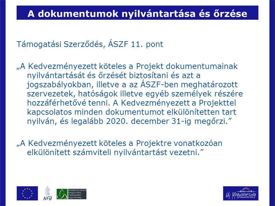 A dokumentumok nyilvántartása és őrzése Támogatási Szerződés, ÁSZF 11.