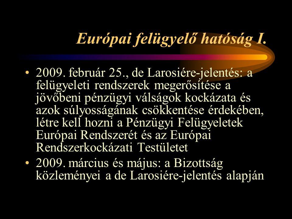 Európai felügyelő hatóság I. 2009.