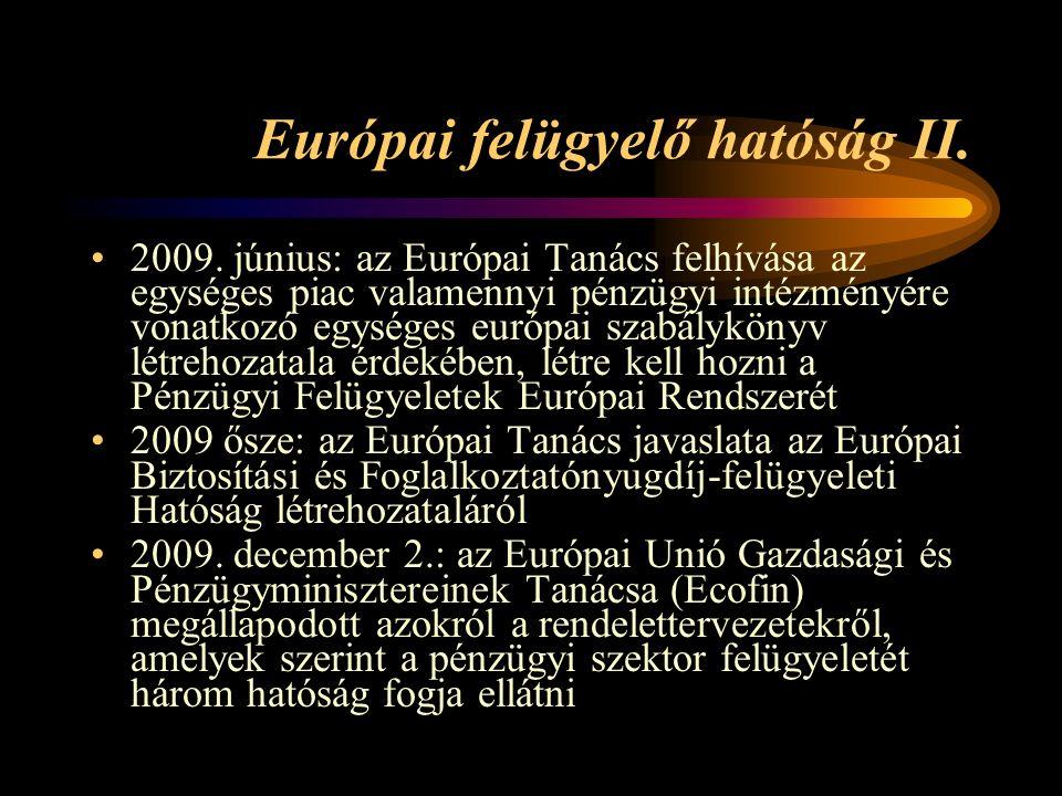 Európai felügyelő hatóság II. 2009.