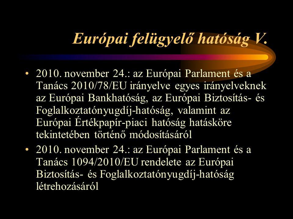 Európai felügyelő hatóság V. 2010.