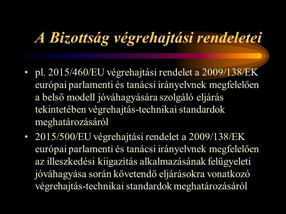 A Bizottság végrehajtási rendeletei pl.