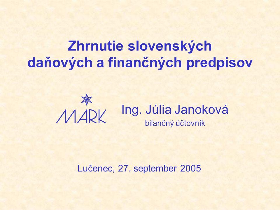 A szlovák adórendszer - törvények Jövedelemadó Adó a hozzáadott értékből = ÁFA Fogyasztási adók = Jövedéki adók Helyi adók Az adók és illetékek kezelése