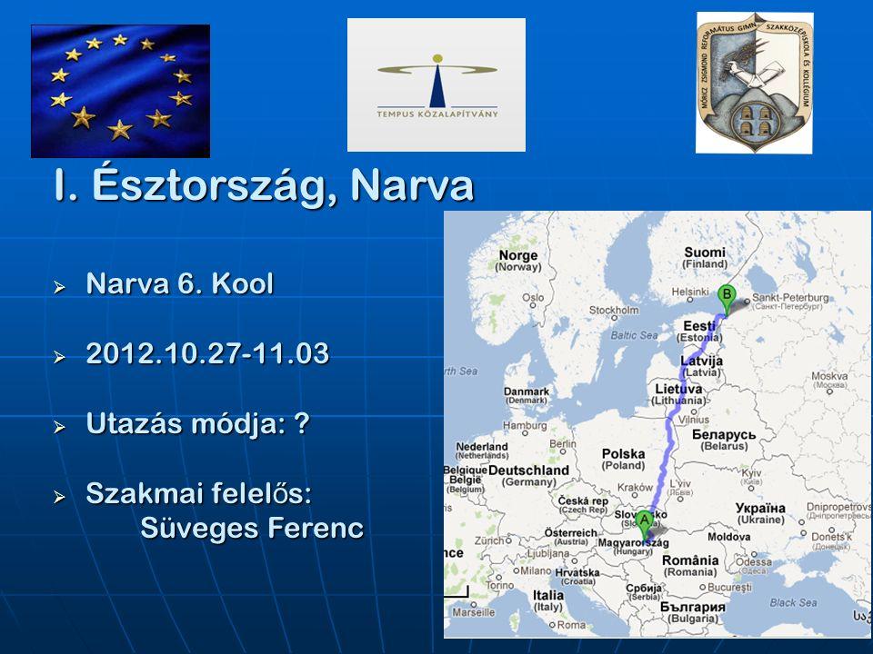 I. Észtország, Narva  Narva 6. Kool  2012.10.27-11.03  Utazás módja: .