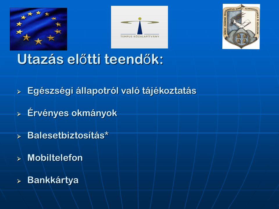 Feladatok és kötelezettségek:  Célország kultúrájának, szokásainak megismerése  Szakkörön való részvétel  Magatartási normák betartása  Beszámolási kötelezettség