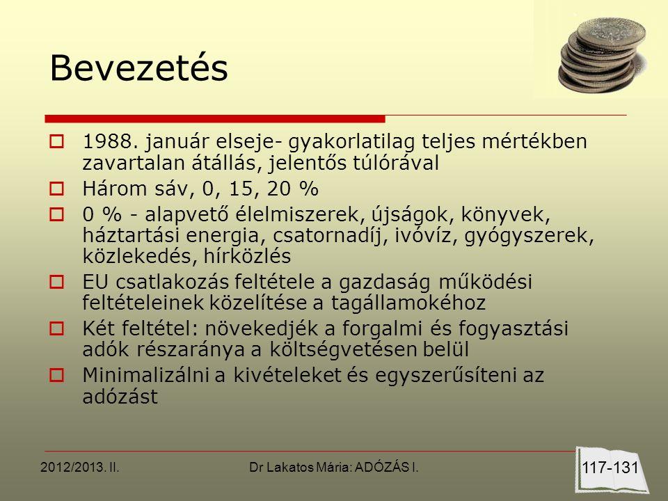 2012/2013. II.Dr Lakatos Mária: ADÓZÁS I. Bevezetés  1988.