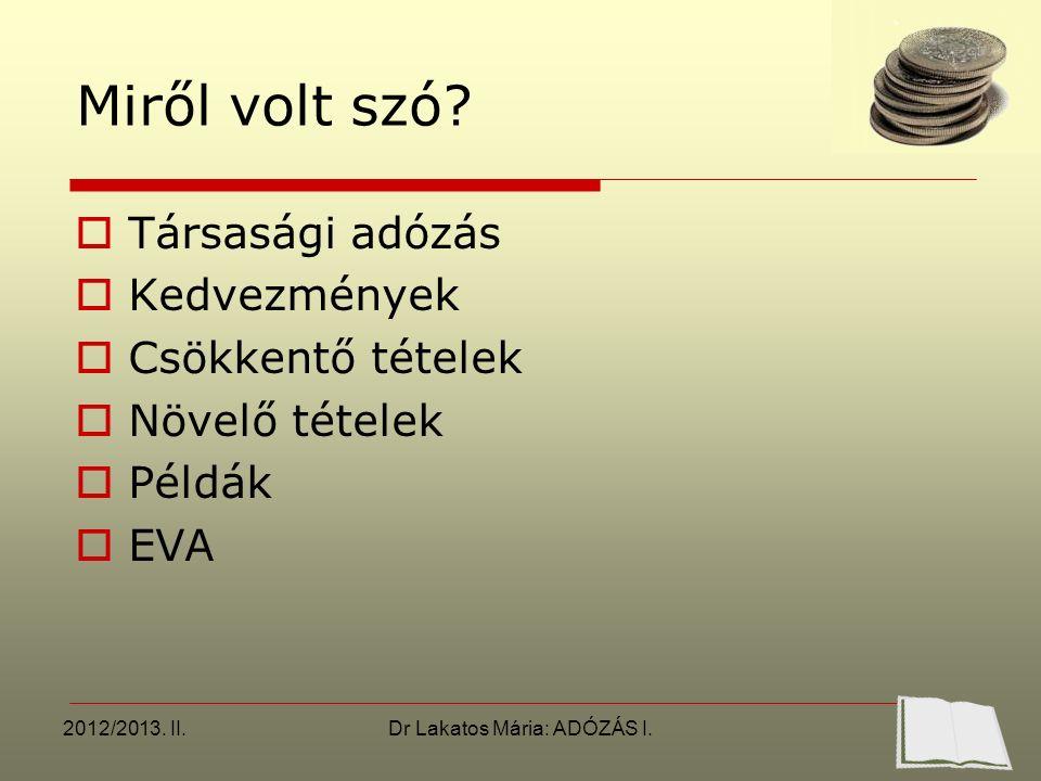 2012/2013. II.Dr Lakatos Mária: ADÓZÁS I. Miről volt szó.