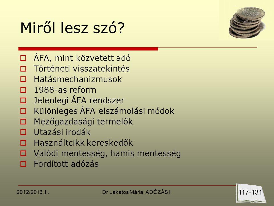 2012/2013. II.Dr Lakatos Mária: ADÓZÁS I. Miről lesz szó.
