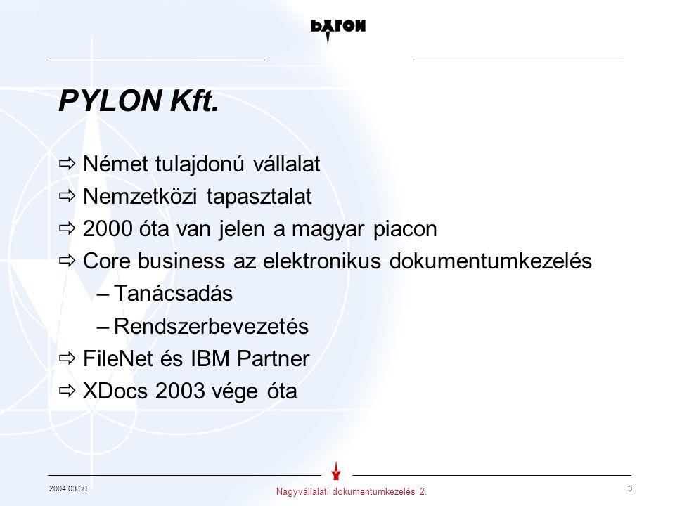 2004.03.30 3 Nagyvállalati dokumentumkezelés 2. PYLON Kft.