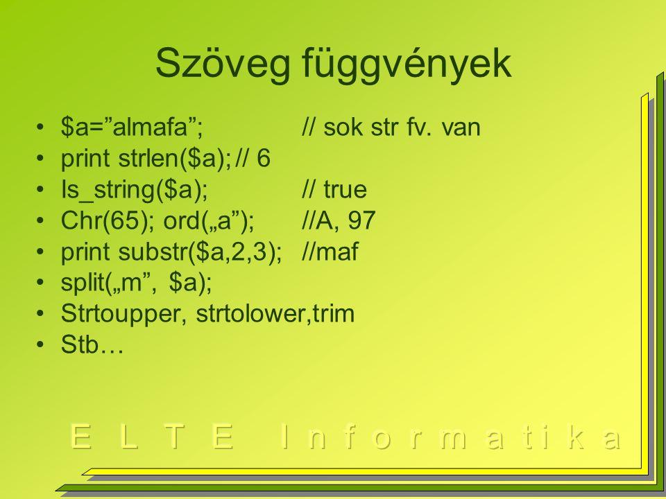 Szöveg függvények $a= almafa ;// sok str fv.