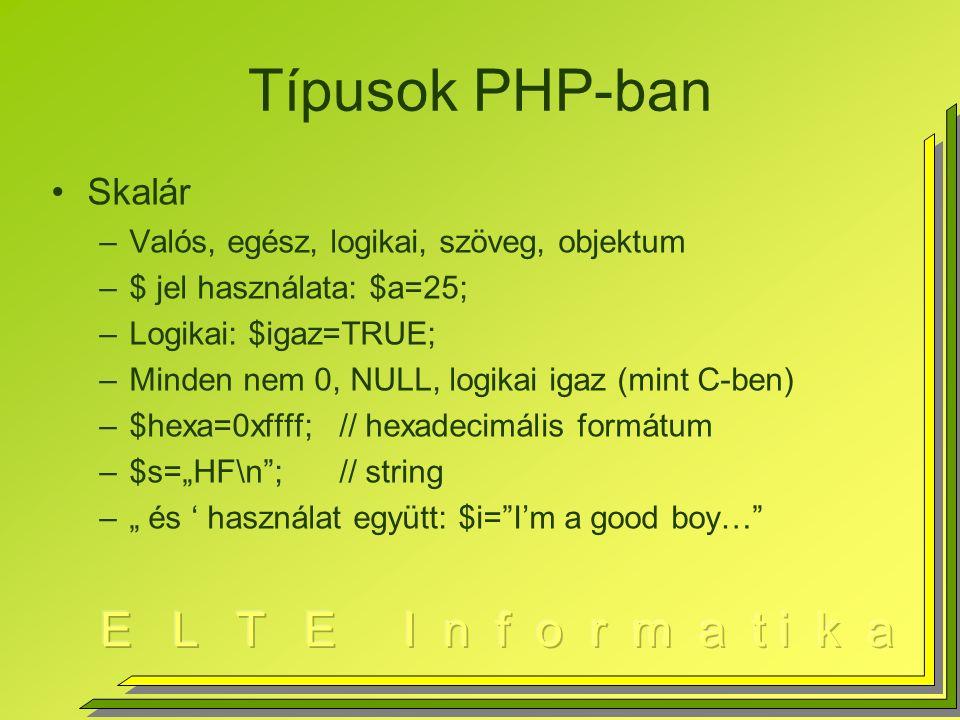 """Tömbök PHP-ban I.Létrehozás –Explicit: $a[0]=""""alma ; stb."""