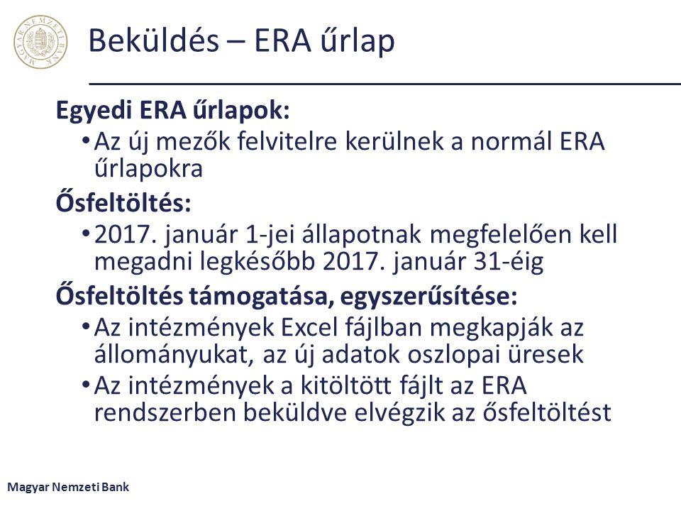 Beküldés – ERA űrlap Egyedi ERA űrlapok: Az új mezők felvitelre kerülnek a normál ERA űrlapokra Ősfeltöltés: 2017.