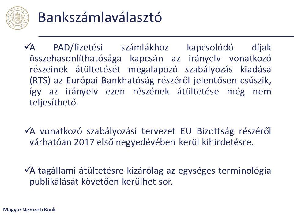 Bankszámlaválasztó A PAD/fizetési számlákhoz kapcsolódó díjak összehasonlíthatósága kapcsán az irányelv vonatkozó részeinek átültetését megalapozó szabályozás kiadása (RTS) az Európai Bankhatóság részéről jelentősen csúszik, így az irányelv ezen részének átültetése még nem teljesíthető.