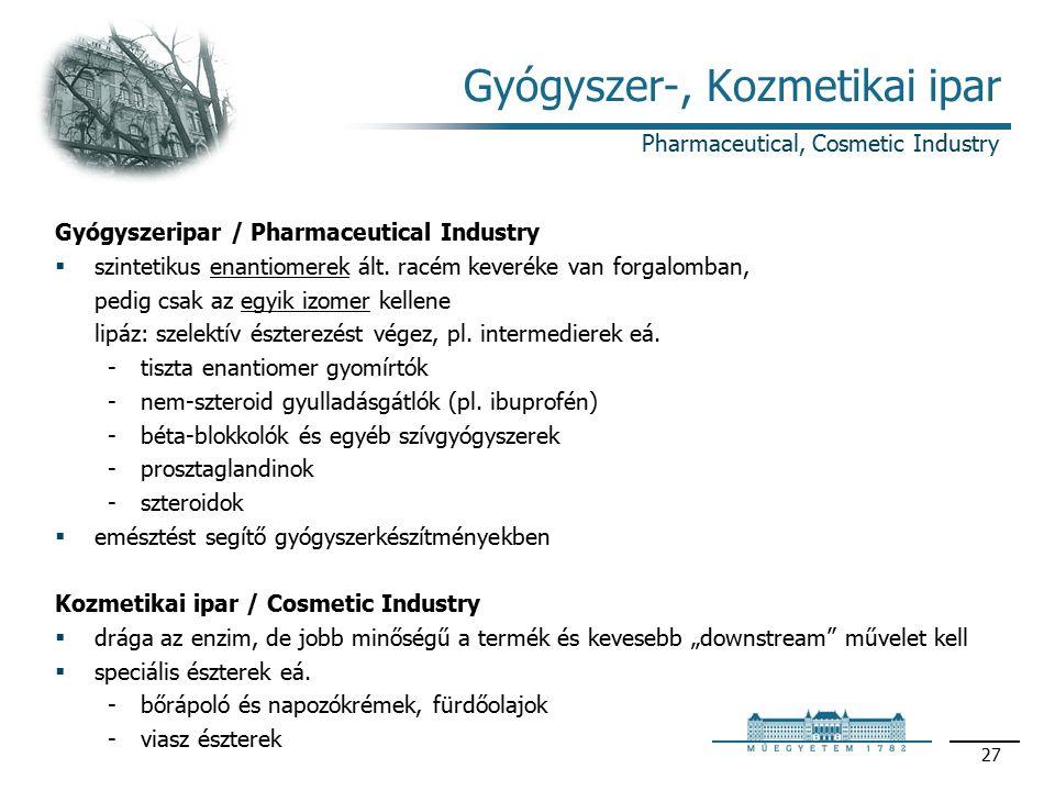 27 Gyógyszer-, Kozmetikai ipar Gyógyszeripar / Pharmaceutical Industry  szintetikus enantiomerek ált.