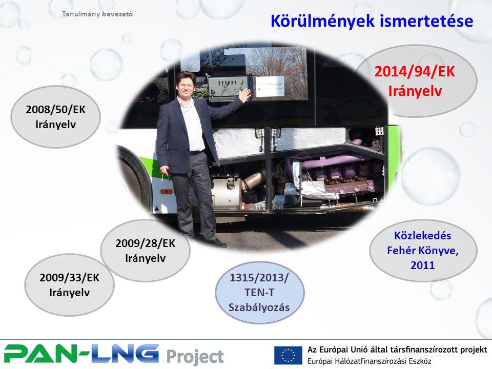 Tanulmány bevezető Körülmények ismertetése Versenyképes jármű portfólió Tölt ő állomás hálózat LNG ellátási lánc Szabályozás
