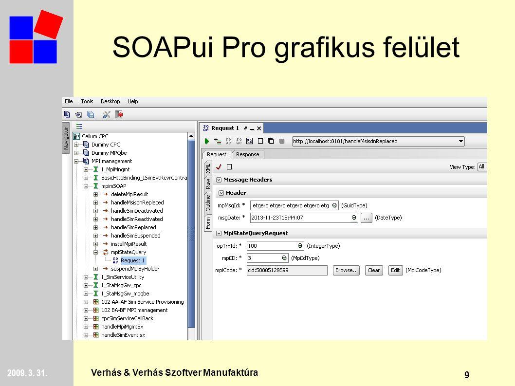 9 2009. 3. 31. Verhás & Verhás Szoftver Manufaktúra SOAPui Pro grafikus felület