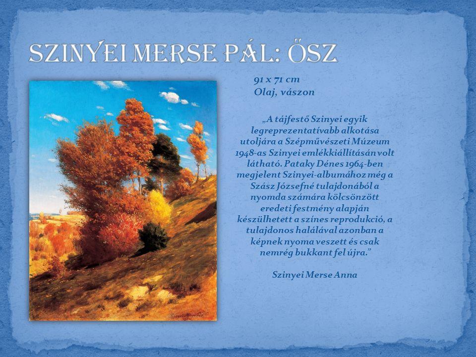 """91 x 71 cm Olaj, vászon """"A tájfestő Szinyei egyik legreprezentatívabb alkotása utoljára a Szépművészeti Múzeum 1948-as Szinyei emlékkiállításán volt látható."""