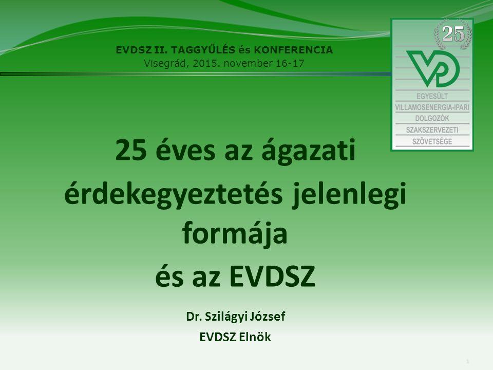 25 éves az ágazati érdekegyeztetés jelenlegi formája és az EVDSZ EVDSZ II.