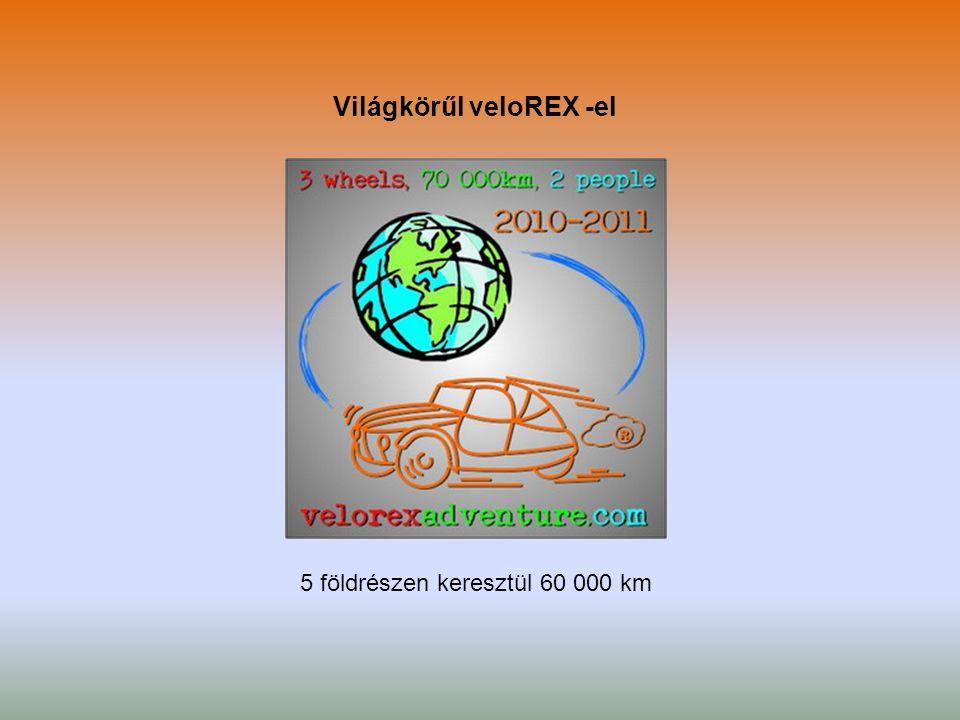 Világkörűl veloREX -el 5 földrészen keresztül 60 000 km