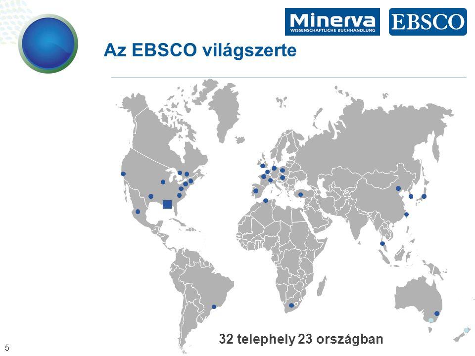 5 Az EBSCO világszerte 32 telephely 23 országban
