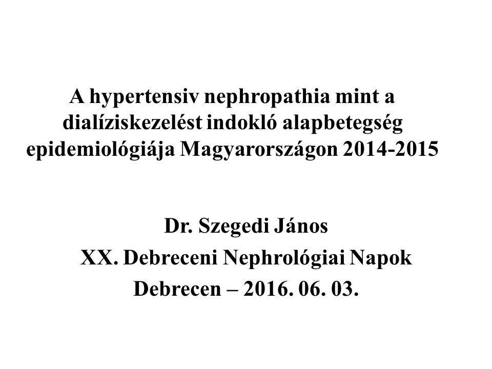 Hypertensiv nephropathia gyakorisága az ESRD okai között:  Franciaország 21 %  Olaszország 27 %  Nyugat-Európa 27-28%  Japán 6 %  Kína 7 %  Korea 19,6%.