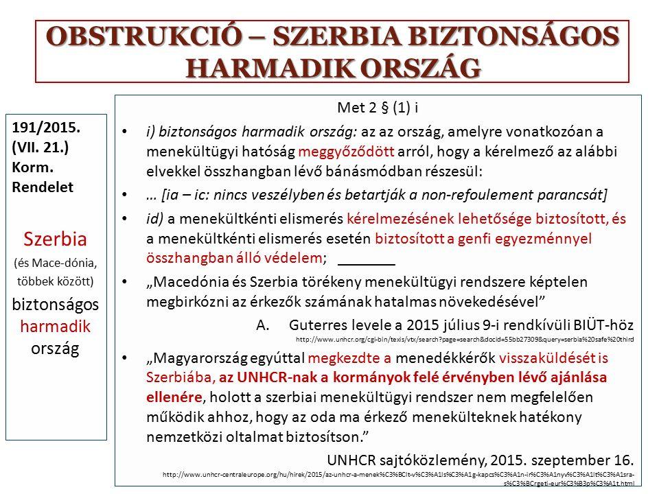 OBSTRUKCIÓ – SZERBIA BIZTONSÁGOS HARMADIK ORSZÁG 191/2015. (VII. 21.) Korm. Rendelet Szerbia (és Mace-dónia, többek között) biztonságos harmadik orszá
