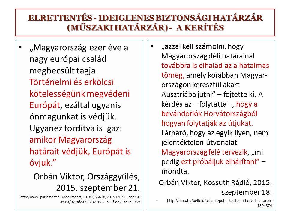 """ELRETTENTÉS - IDEIGLENES BIZTONSÁGI HATÁRZÁR (MŰSZAKI HATÁRZÁR) - A KERÍTÉS """"azzal kell számolni, hogy Magyarország déli határainál továbbra is elhala"""