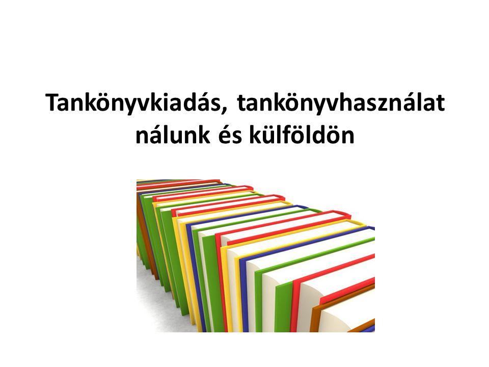 Tankönyvkiadás, tankönyvhasználat nálunk és külföldön