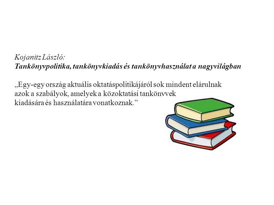 """Kojanitz László: Tankönyvpolitika, tankönyvkiadás és tankönyvhasználat a nagyvilágban """"Egy-egy ország aktuális oktatáspolitikájáról sok mindent elárul"""