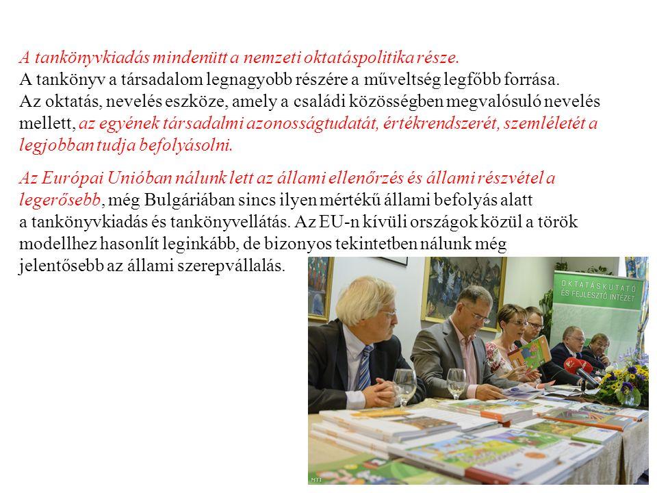 A tankönyvkiadás mindenütt a nemzeti oktatáspolitika része. A tankönyv a társadalom legnagyobb részére a műveltség legfőbb forrása. Az oktatás, nevelé