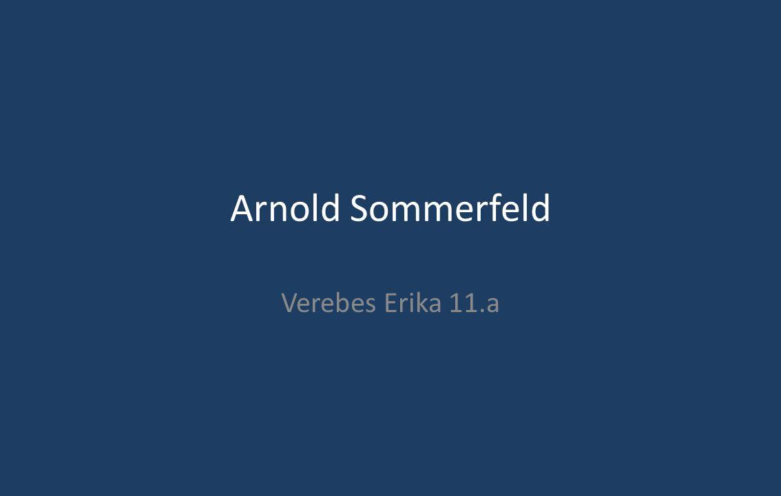 Arnold Sommerfeld Verebes Erika 11.a
