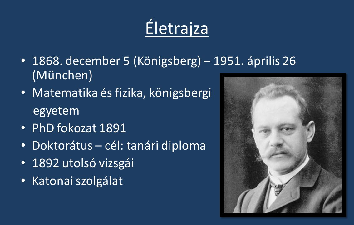 Életrajza 1868.december 5 (Königsberg) – 1951.
