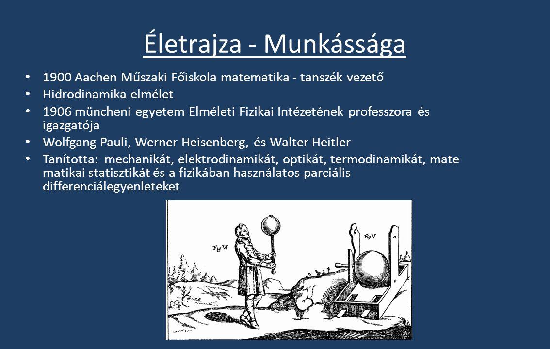 Einstein speciális relativitáselmélete 1914 elektromágneses hullámok Kvantummechanika egyik alapítója Sommerfeld- Wilson kvanálási szabályok Sommerfeld- Kossel eltolási törvény 1919 Atombau und Spektrallinien – atomelmélet Bibliája Zeitschrift für Physik, fizika havilap USA előadások Drude – Sommerfeld modell Világ körüli út 1951-ben meghalt München autóbaleset