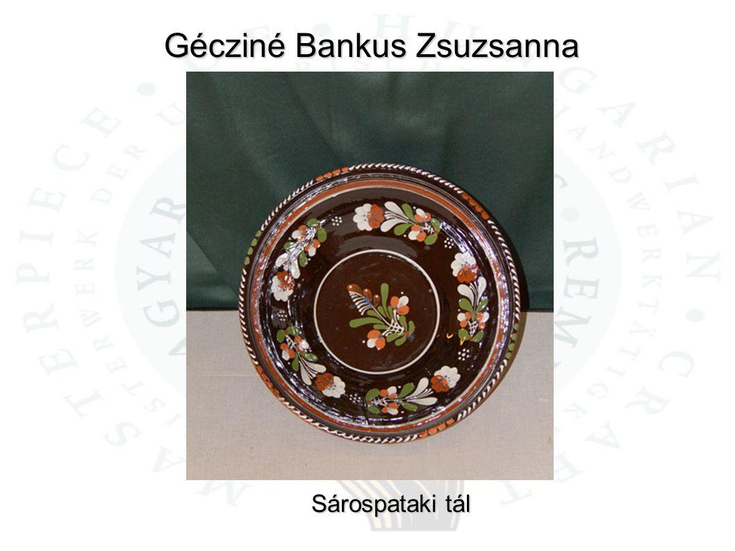 Gécziné Bankus Zsuzsanna Sárospataki tál