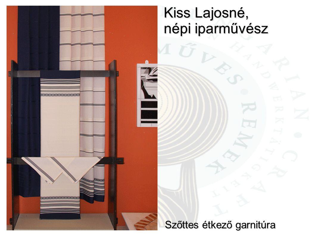 Kiss Lajosné, népi iparművész Szőttes étkező garnitúra